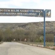 Welcome to the village of Nasreddin Khoja, where I was born - says the inscription
