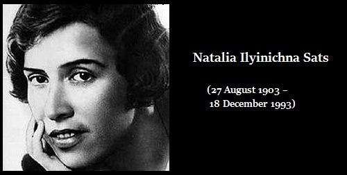Russian stage director Natalia Ilyinichna Sats (27 August 1903 – 18 December 1993)
